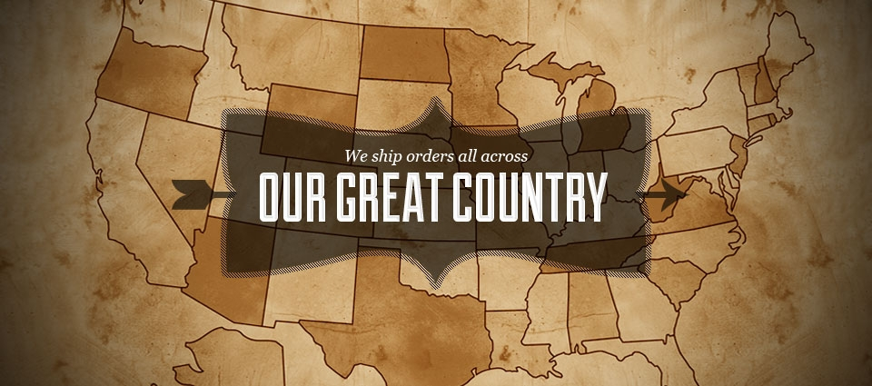 We Ship Orders All Across Our Great Country